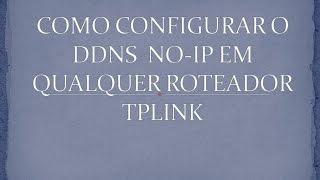 Como configurar ddns noip no em qualquer roteador TPLINK