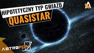 Czy typ gwiazd quasistar mógł istnieć? - AstroFon