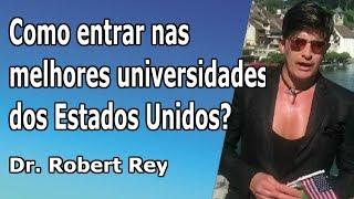 Dr. Rey - Como entrar nas melhores universidades dos Estados Unidos?