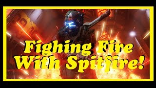 Titanfall 2 | Fighting Fire with Spitfire