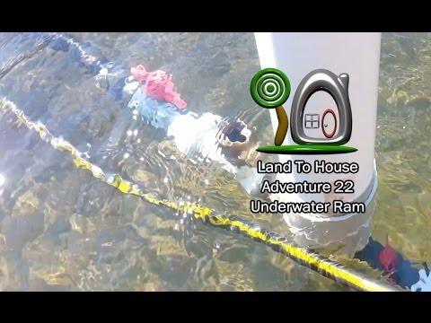 Adventure 22 - Underwater Ram Pump