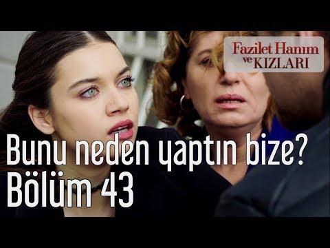 Fazilet Hanım ve Kızları 43. Bölüm - Bunu Neden Yaptın Bize?