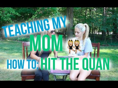 Teaching My Mom How To HIT THE QUAN