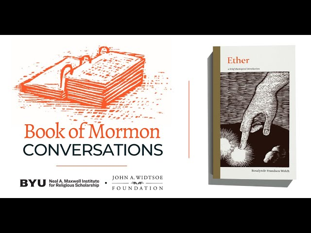 Book of Mormon Conversations: Ether
