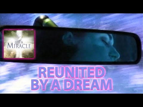 Reunited by a Dream - It's a Miracle - 6033