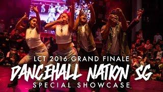 Dancehall Nation Singapore (DHNSG)   Special Showcase   Lion City Throwdown 2016 Grand Finale