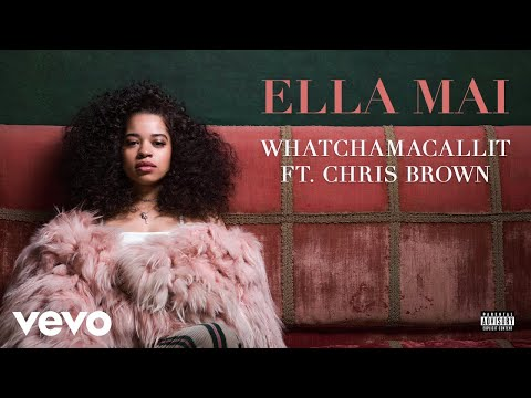 Ella Mai – Whatchamacallit ft. Chris Brown (Audio)