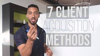 7 Client Acquisition Methods