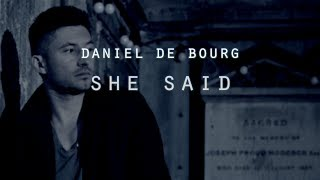 Daniel de Bourg - SHE SAID - Official lyric video (Explicit)