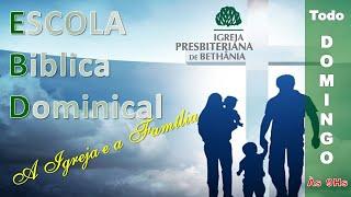 ESCOLA BÍBLICA DOMINICAL 27/07/2021