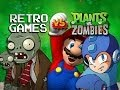 Retro Games VS. Plants VS. Zombies