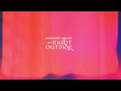 Denmarc Creary // RIGHT OUTSIDE 🚗 [Official Audio]