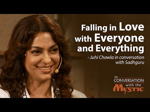 Falling in Love With Everyone and Everything - Juhi Chawla with Sadhguru