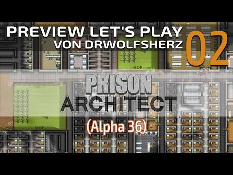 Prison Architect (Alpha 36) #02 - Küche und Kantine - Preview Let's Play [Deutsch]