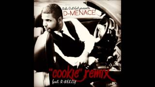 "D-Menace ft. R-Kelly ""Cookie"" remix (Explicit Content)"