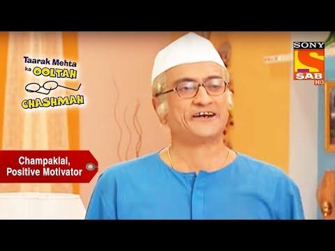 Champaklal Speaks Positive Words   Taarak Mehta Ka Ooltah Chashmah