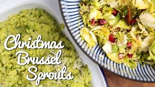 CHRISTMAS COUNTDOWN | Two Delicious Ways with Brussels Sprouts