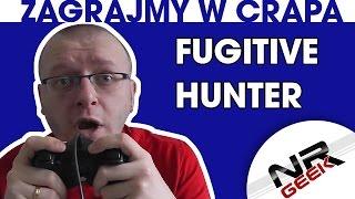 Zagrajmy w crapa #39 - Fugitive Hunter - War On Terror