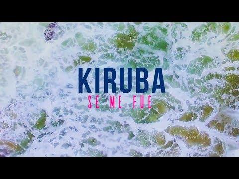 KIRUBA - Se me fue (Official video) feat Magic Juan