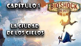 """BioShock Infinite / Capítulo 1 / """"Bienvenidos a Columbia"""""""