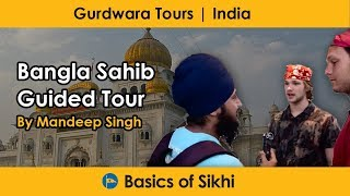 Gurdwara Bangla Sahib Guided Tour by Mandeep Singh