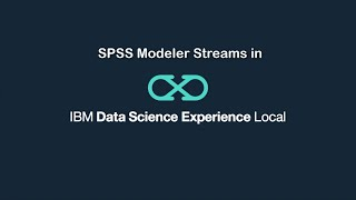 Video thumbnail for SPSS Modeler Streams in IBM Data Science Experience Local