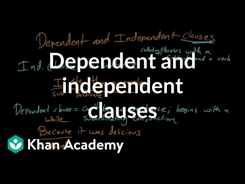 Dependent and independent clauses | Syntax | Khan Academy