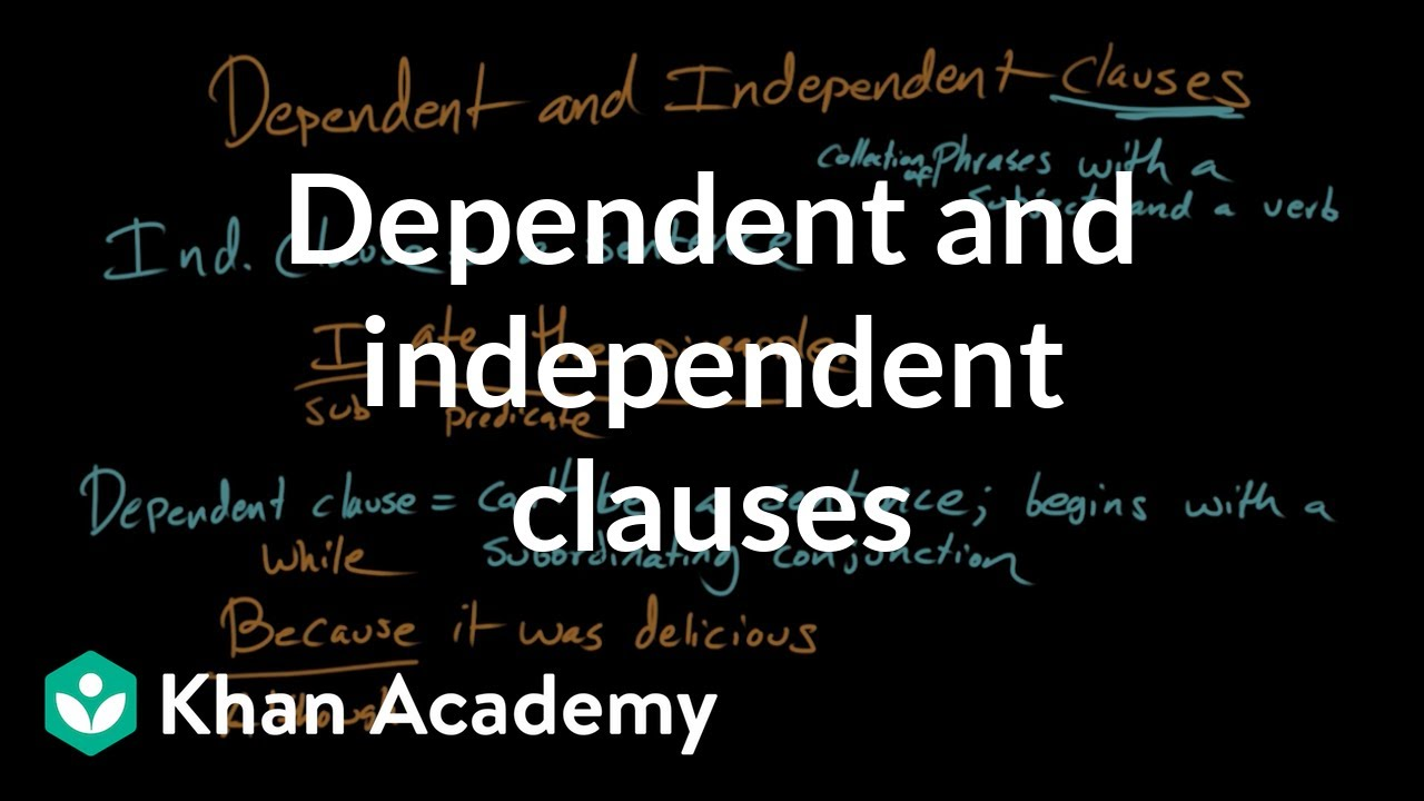 medium resolution of Dependent and independent clauses (video)   Khan Academy