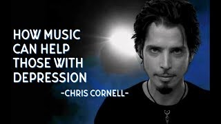 Chris Cornell: Depression and How Music Can Help