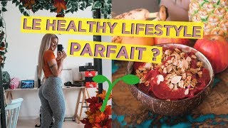 LE HEALTHY LIFESTYLE PARFAIT ?      Journée dans ma vie, recette, training ...