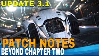 Elite Dangerous: Beyond Chapter Two Update 3.1 - PATCH NOTES!!!!