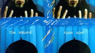 Tom Verlaine - Flash Light (Full Album - HQ)