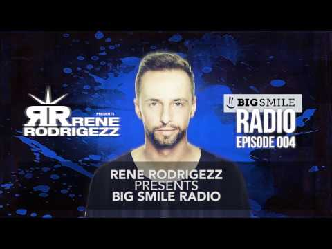 Rene Rodrigezz pres. Big Smile Radio Episode 004 // Podcast // Radio Show