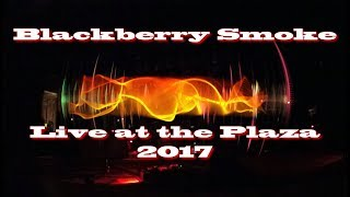 Blackberry Smoke live at the plaza 2017