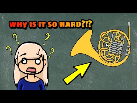 WHY IS THE FRENCH HORN HARD?!?!