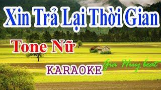 Xin Trả Lại Thời Gian - Karaoke - Tone Nữ - gia huy beat -Karaoke - Xin Trả Lại Thời Gian