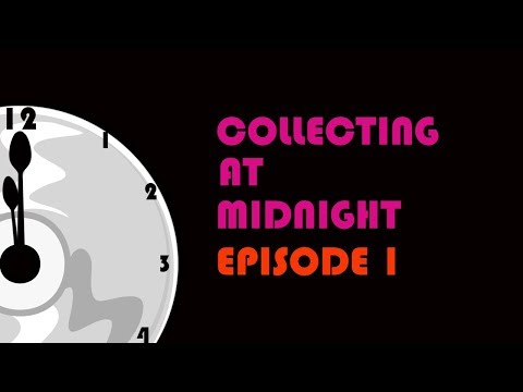 Collecting At Midnight Episode 1 - Physical Media Discussion Show