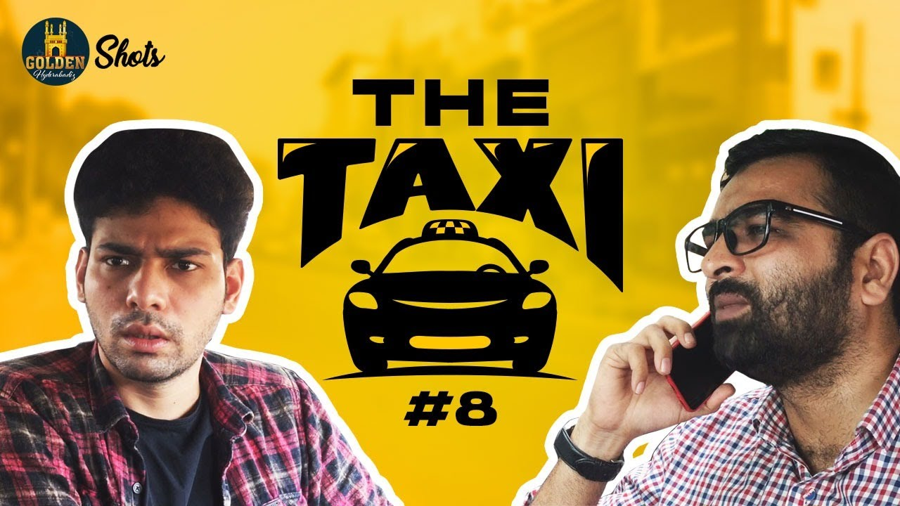 Golden Hyderabadiz Shots | The Taxi | Shots #8 | Latest Golden Hyderabadiz Videos