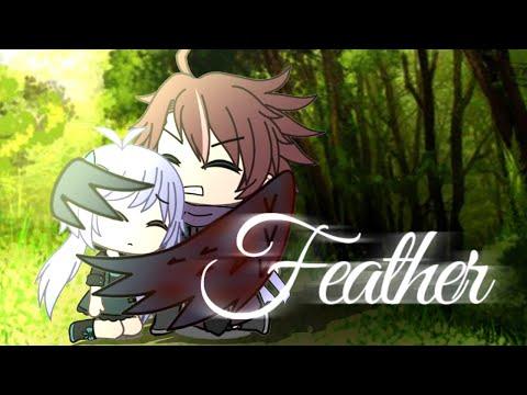 Feather (Gacha Life Mini Movie)