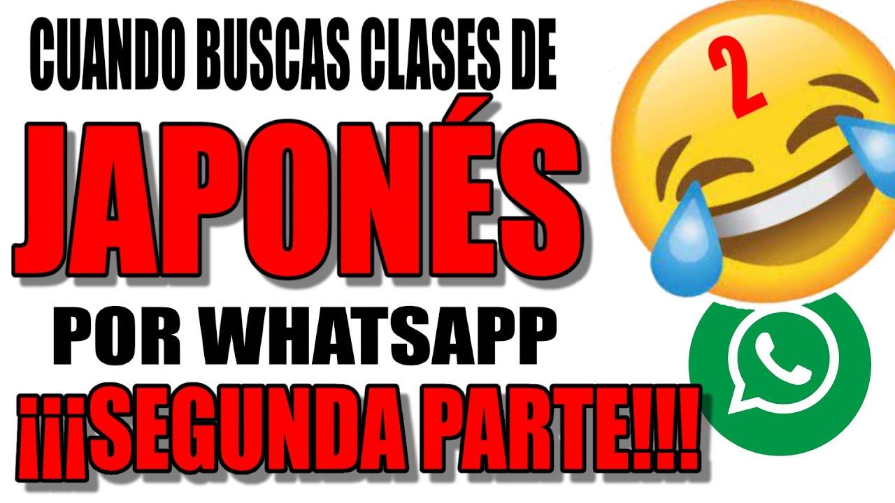 NO BUSQUES CLASES DE JAPONÉS EN GRUPOS DE WHATSAPP!!! SEGUNDA PARTE!!!