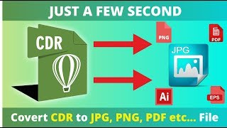 How to Convert CDR to JPG | PNG | PDF | EPS etc... File