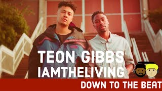 Teon Gibbs & IAMTHELIVING on Down to the Beat