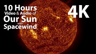 4K UHD 10 hours - The Sun & Space Wind Audio - relaxing, meditation, nature