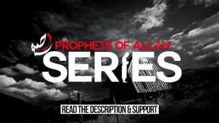 Support Prophets of Allah Series - By TheMercifulServant