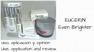 EUCERIN - Even Brighter: Uso, aplicación y opinión //Use, application and review.