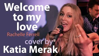 Welcome to my love | George Duke & Rachelle Ferrell | cover by Katia Merak