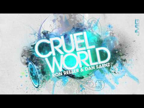 Ron Reeser & Dan Saenz - Cruel World [Wolfgang Gartner MIx]