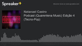 Podcast (Quarentena Music) Edição 4 (Tecno-Pop) (made with Spreaker)