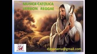MUSICA CATOLICA - VERSION REGGAE MIX