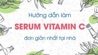 Cách làm serum Vitamin C